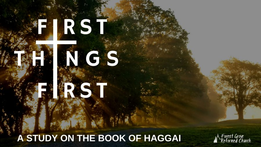 First Things First - Study of Haggai